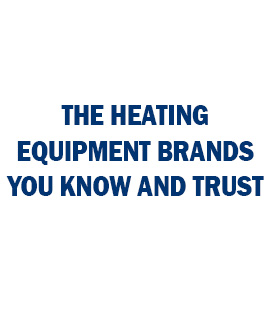 The Heating Equipment Brands You Know and Trust
