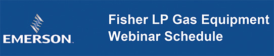 Emerson-Fisher LP Gas Equipment Webinar Series